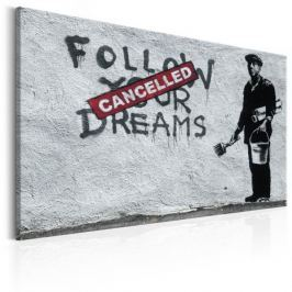 Obraz - Follow Your Dreams Cancelled by Banksy