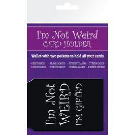 I'm Not Weird I'm Gifted - Okładki na Dokumenty i Karty