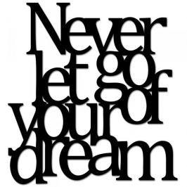 Napis na ścianę dekoracyjny DEKOSIGN NEVER LET GO OF YOUR DREAM