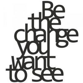 Napis na ścianę dekoracyjny DEKOSIGN BE THE CHANGE YOU WANT TO SEE