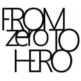 Napis na ścianę dekoracyjny DEKOSIGN FROM ZERO TO HERO