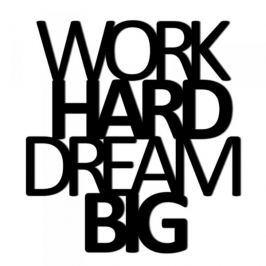 Napis na ścianę ozdobny DEKOSIGN WORK HARD DREAM BIG CZARNY